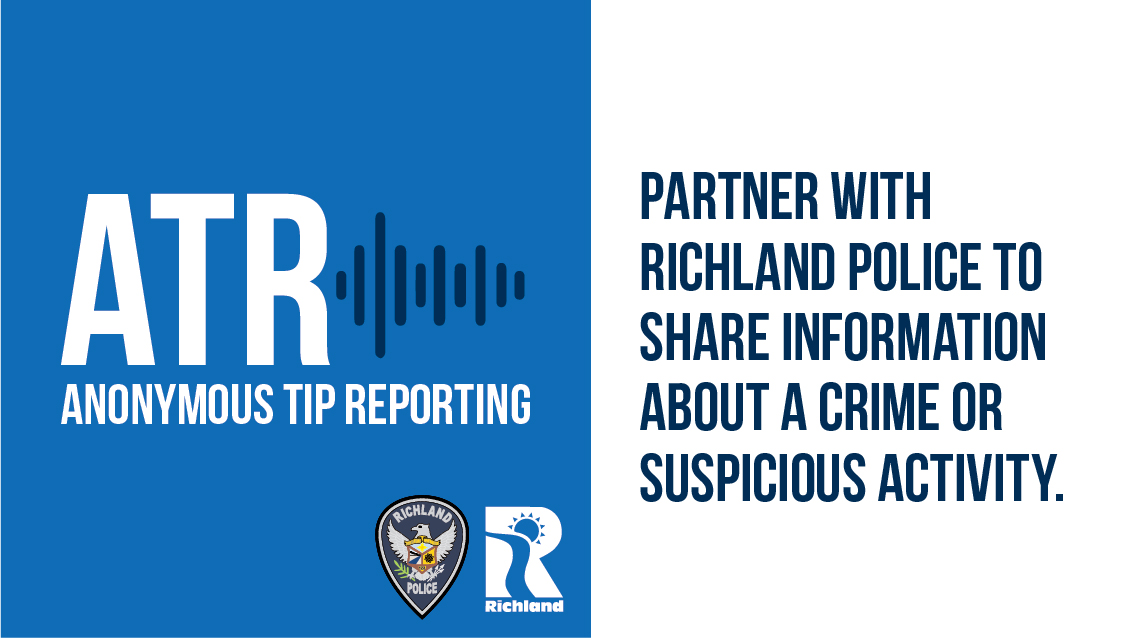 Anonymous Tip Reporting: Partner with Richland Police to Share Information about a Crime or Suspicious Activity